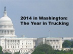 The Year's Top Trucking Stories from Washington