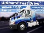 Ultimate Test Drive Video: Driving the Cascadia 113 With Natural Gas